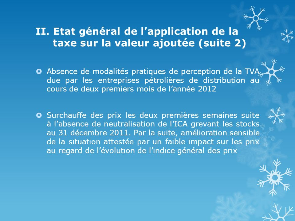 II. Etat général de lapplication de la taxe sur la valeur ajoutée (suite 2) Absence de modalités pratiques de perception de la TVA due par les entrepr