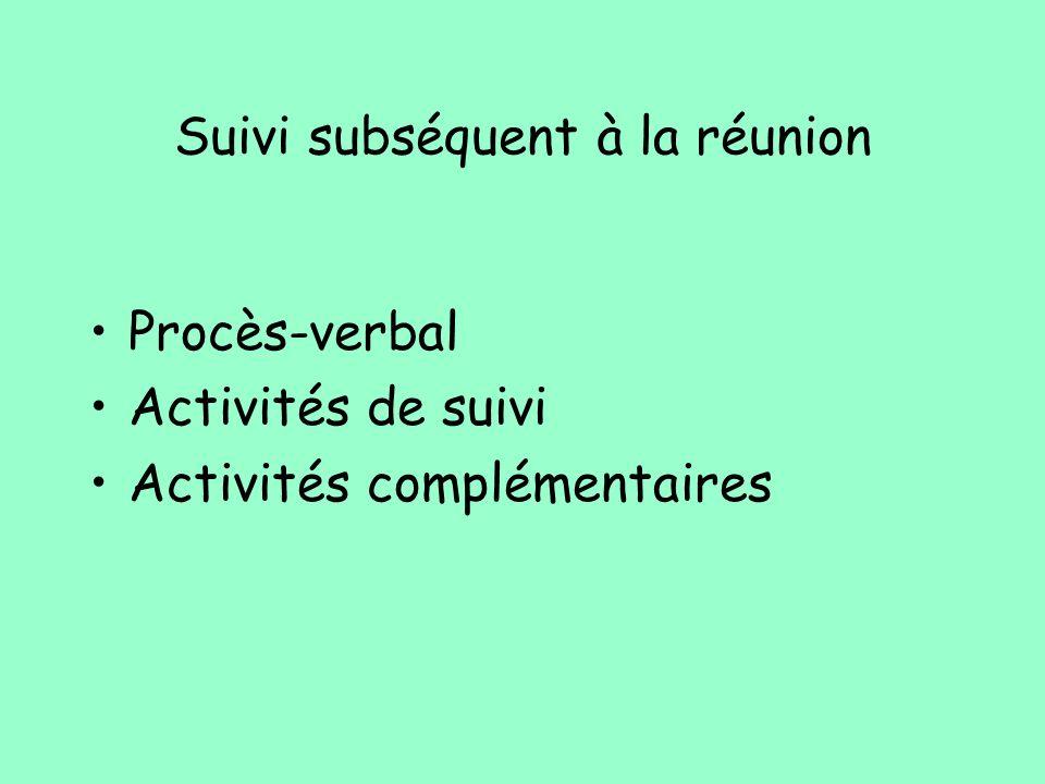 Suivi subséquent à la réunion Procès-verbal Activités de suivi Activités complémentaires