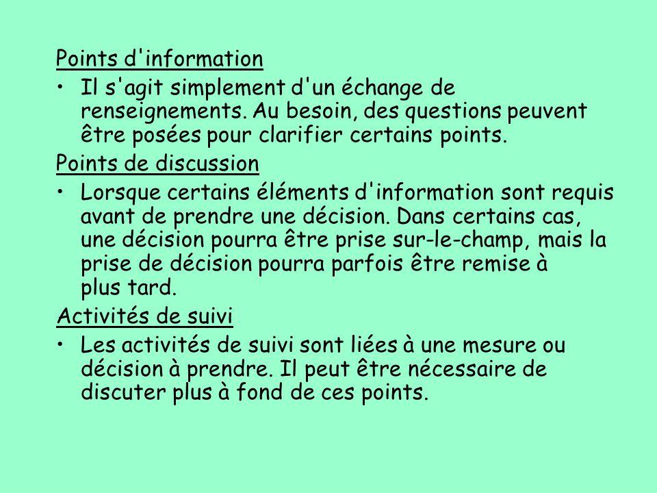 Points d'information Il s'agit simplement d'un échange de renseignements. Au besoin, des questions peuvent être posées pour clarifier certains points.