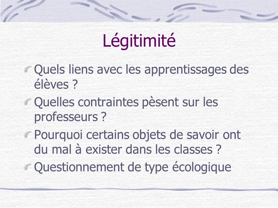 Légitimité Quels liens avec les apprentissages des élèves .