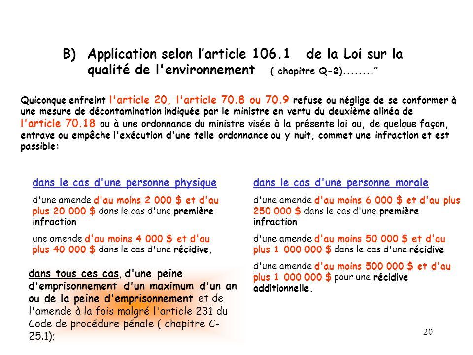 20 B) Application selon larticle 106.1 de la Loi sur la qualité de l environnement ( chapitre Q-2)........