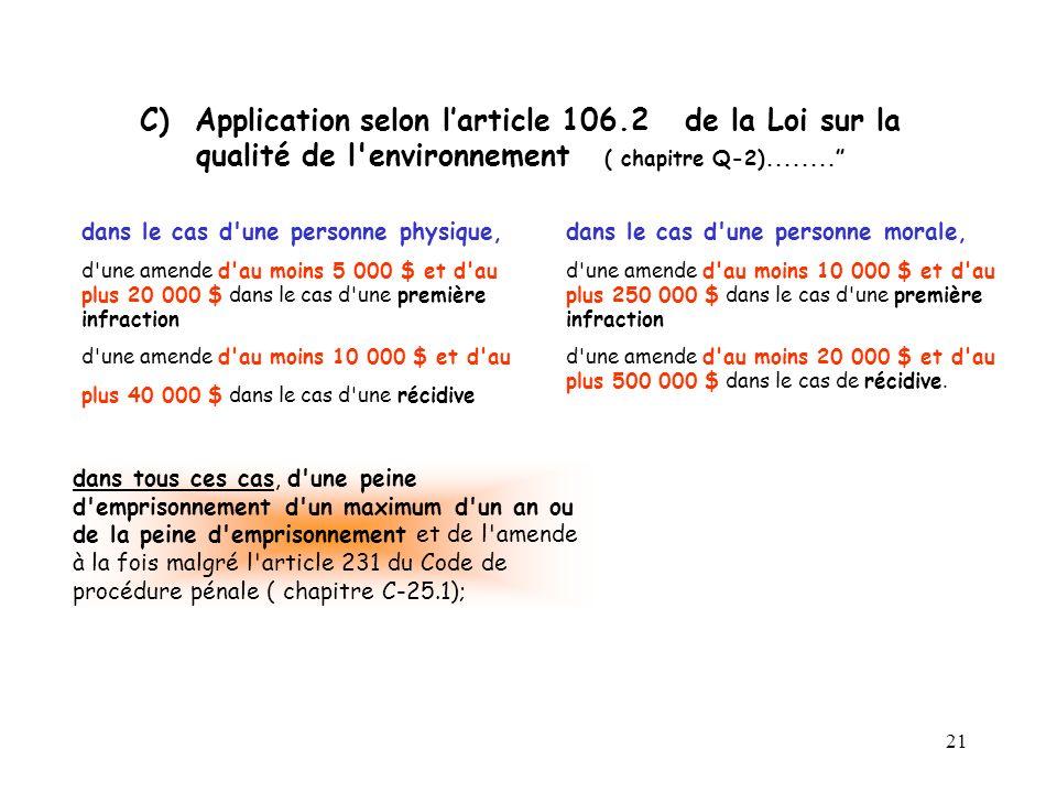 21 C) Application selon larticle 106.2 de la Loi sur la qualité de l environnement ( chapitre Q-2)........