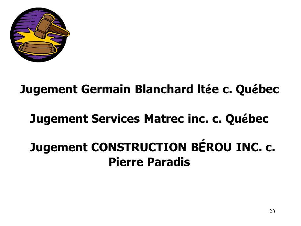 23 Jugement Germain Blanchard lt é e c. Qu é bec Jugement Services Matrec inc.
