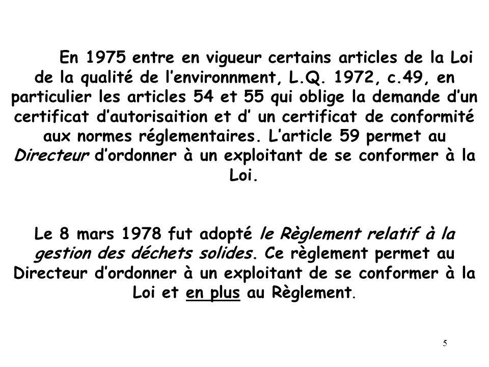 5 En 1975 entre en vigueur certains articles de la Loi de la qualité de lenvironnment, L.Q.