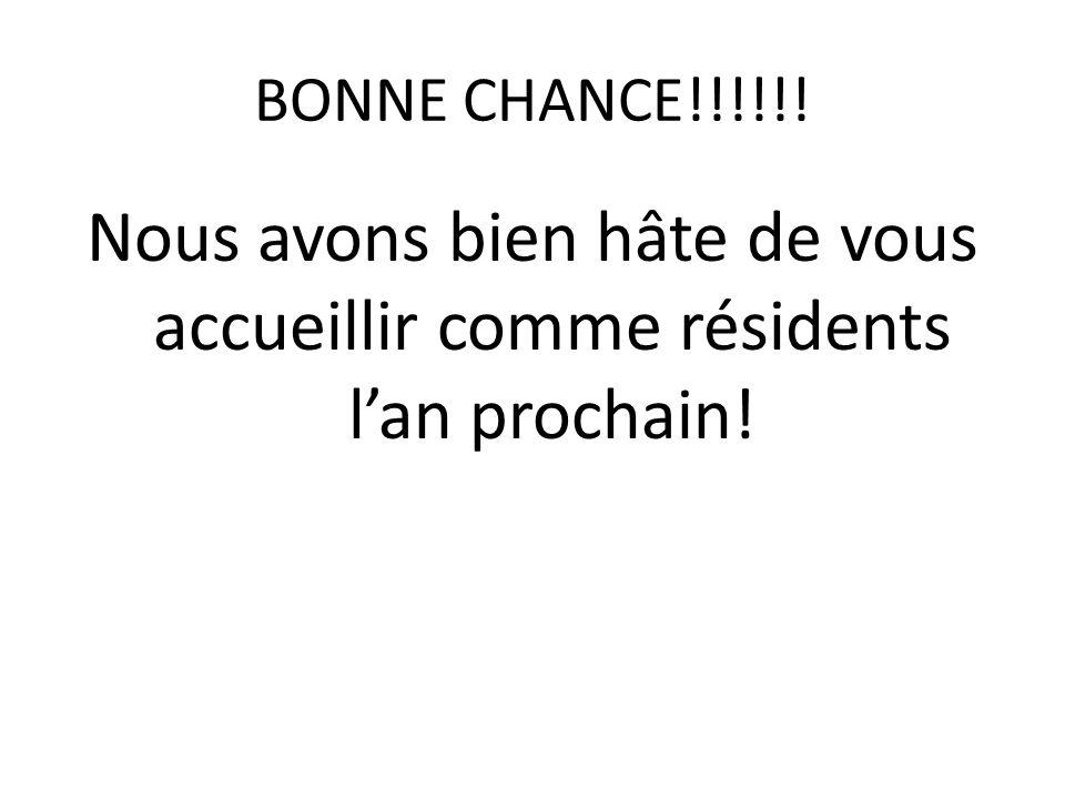 BONNE CHANCE!!!!!! Nous avons bien hâte de vous accueillir comme résidents lan prochain!