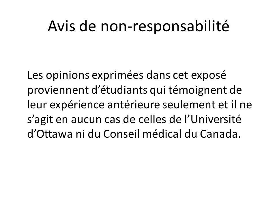 Avis de non-responsabilité Les opinions exprimées dans cet exposé proviennent détudiants qui témoignent de leur expérience antérieure seulement et il