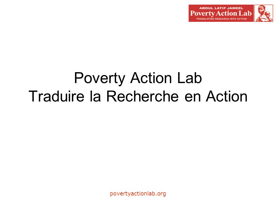 povertyactionlab.org Poverty Action Lab Traduire la Recherche en Action