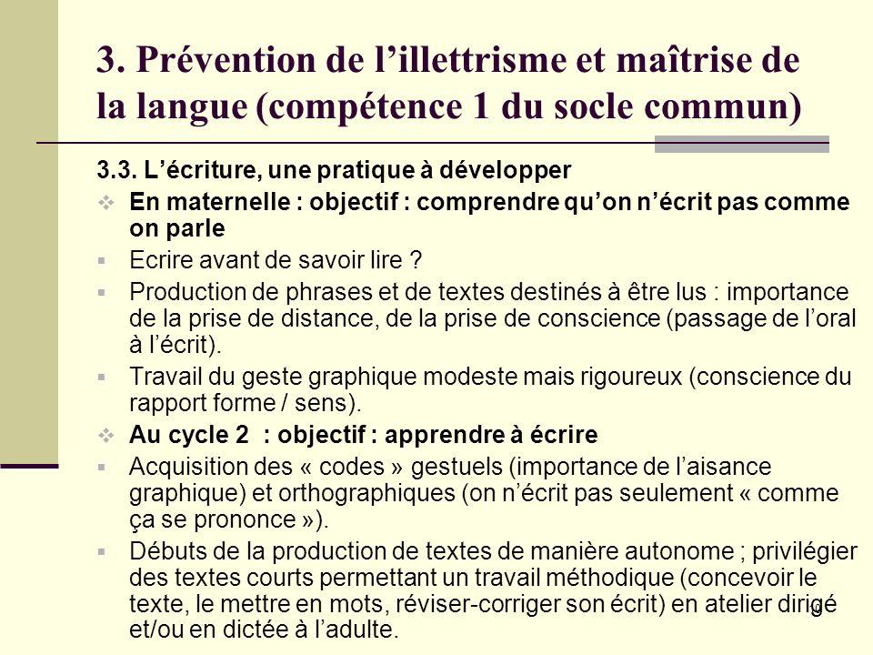 10 3. Prévention de lillettrisme et maîtrise de la langue (compétence 1 du socle commun) 3.3.