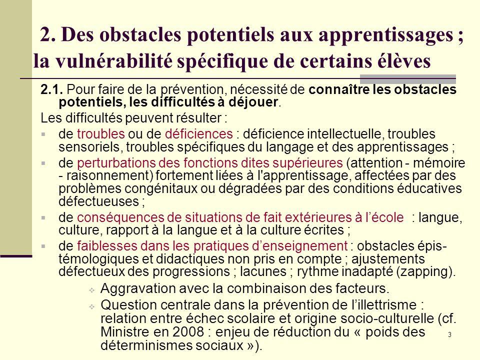 3 2. Des obstacles potentiels aux apprentissages ; la vulnérabilité spécifique de certains élèves 2.1. Pour faire de la prévention, nécessité de conna