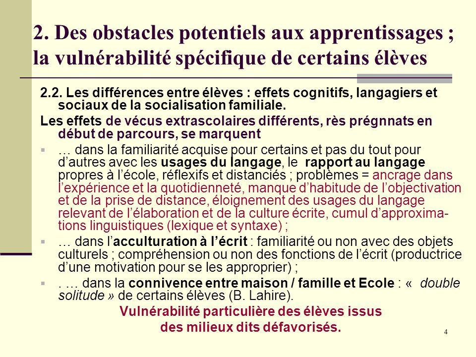 4 2. Des obstacles potentiels aux apprentissages ; la vulnérabilité spécifique de certains élèves 2.2. Les différences entre élèves : effets cognitifs