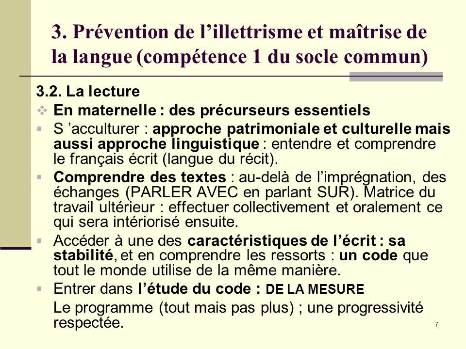 7 3. Prévention de lillettrisme et maîtrise de la langue (compétence 1 du socle commun) 3.2.
