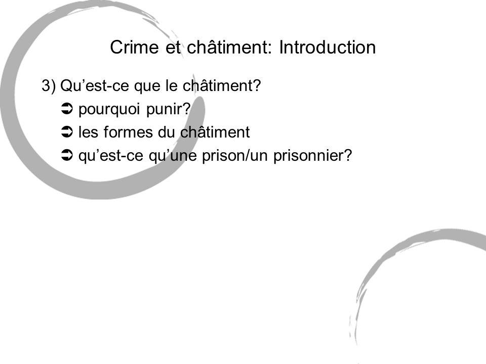 Crime et châtiment: Introduction 3) Quest-ce que le châtiment? pourquoi punir? les formes du châtiment quest-ce quune prison/un prisonnier?