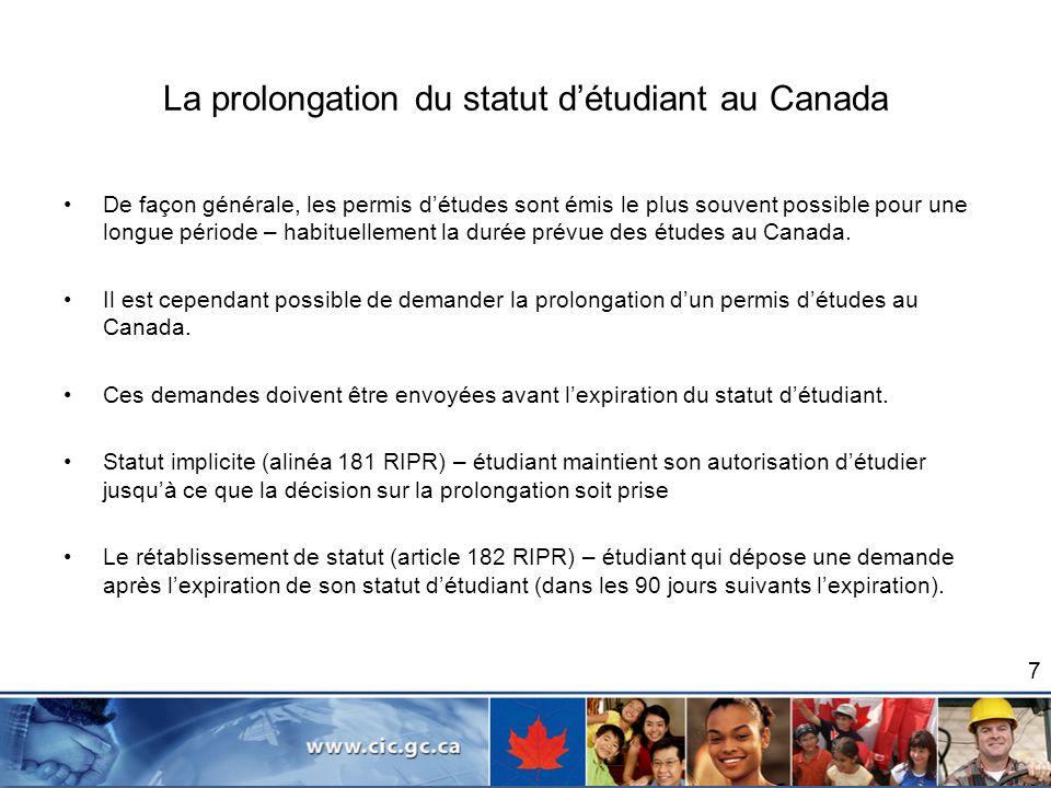 La prolongation du statut détudiant au Canada De façon générale, les permis détudes sont émis le plus souvent possible pour une longue période – habit