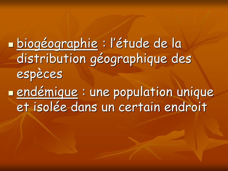 biogéographie : létude de la distribution géographique des espèces biogéographie : létude de la distribution géographique des espèces endémique : une