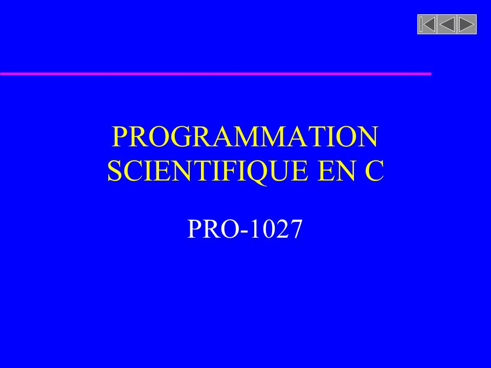 PROGRAMMATION SCIENTIFIQUE EN C PRO-1027