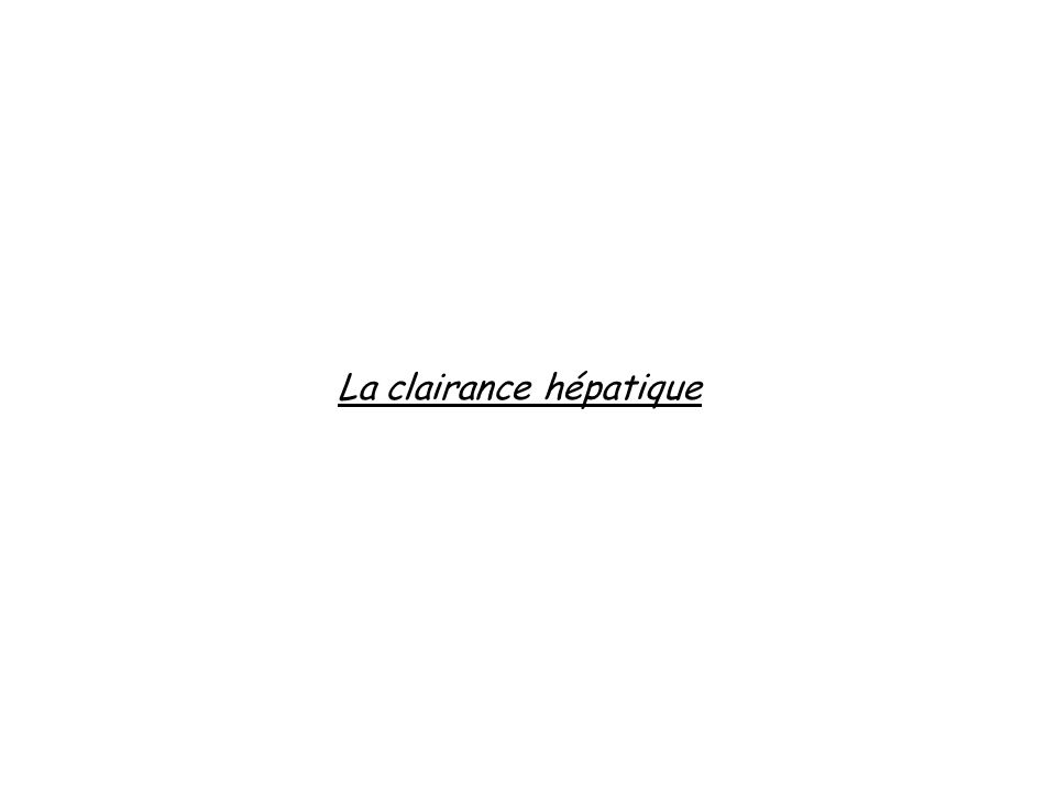 La clairance hépatique