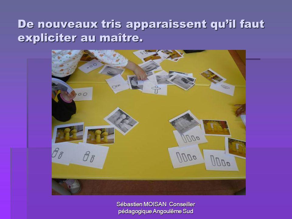 Sébastien MOISAN Conseiller pédagogique Angoulême Sud De nouveaux tris apparaissent quil faut expliciter au maître.