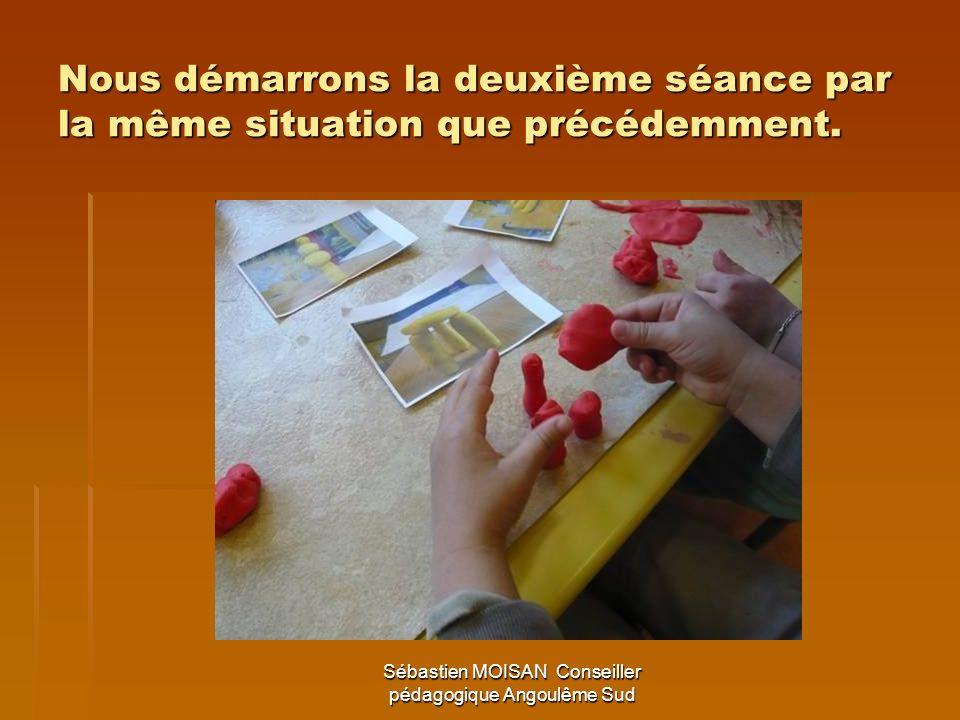 Sébastien MOISAN Conseiller pédagogique Angoulême Sud Nous démarrons la deuxième séance par la même situation que précédemment.