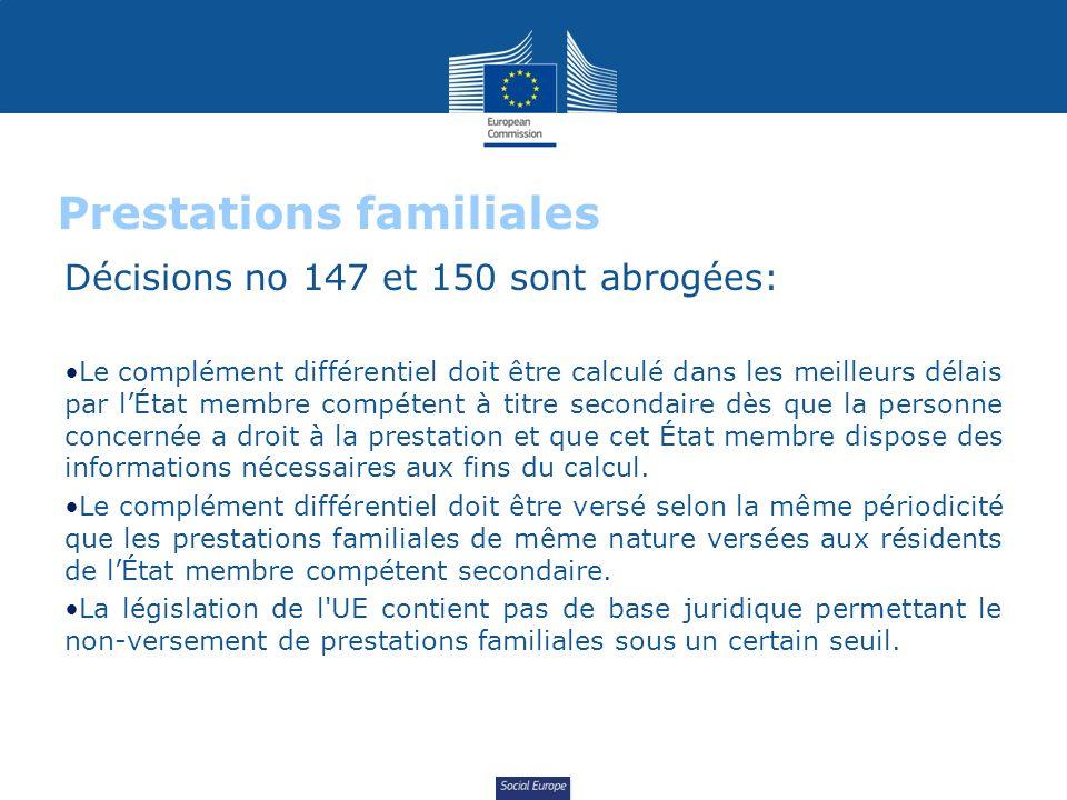 Social Europe Prestations familiales Décisions no 147 et 150 sont abrogées: Le complément différentiel doit être calculé dans les meilleurs délais par lÉtat membre compétent à titre secondaire dès que la personne concernée a droit à la prestation et que cet État membre dispose des informations nécessaires aux fins du calcul.