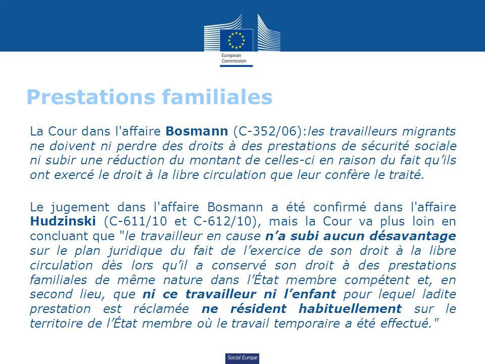 Social Europe Prestations familiales La Cour dans l affaire Bosmann (C-352/06):les travailleurs migrants ne doivent ni perdre des droits à des prestations de sécurité sociale ni subir une réduction du montant de celles-ci en raison du fait quils ont exercé le droit à la libre circulation que leur confère le traité.