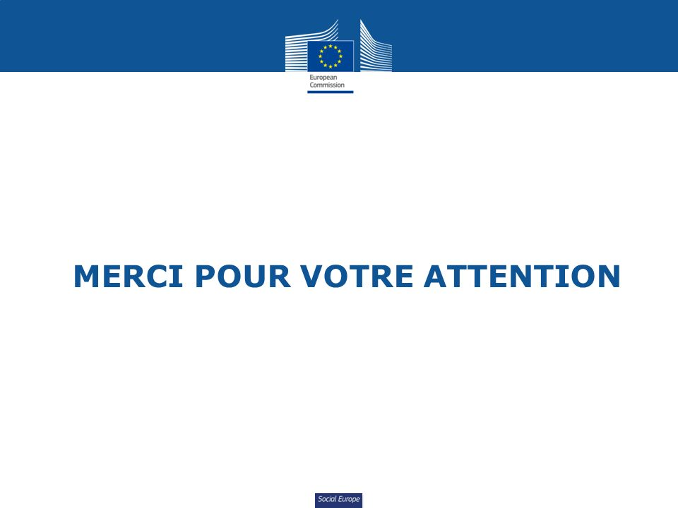 Social Europe MERCI POUR VOTRE ATTENTION