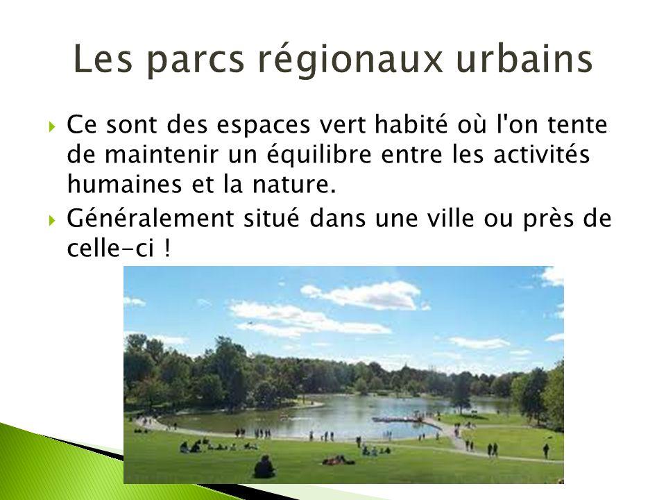 Ce sont des espaces vert habité où l'on tente de maintenir un équilibre entre les activités humaines et la nature. Généralement situé dans une ville o