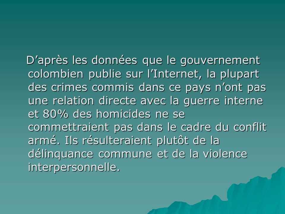Daprès les données que le gouvernement colombien publie sur lInternet, la plupart des crimes commis dans ce pays nont pas une relation directe avec la guerre interne et 80% des homicides ne se commettraient pas dans le cadre du conflit armé.