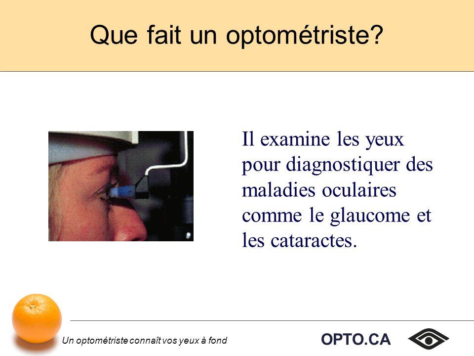 OPTO.CA Un optométriste connaît vos yeux à fond Avantages personnels et professionnels Loptométriste travaille habituellement pendant les heures de travail normales, et parfois le soir et les fins de semaine.