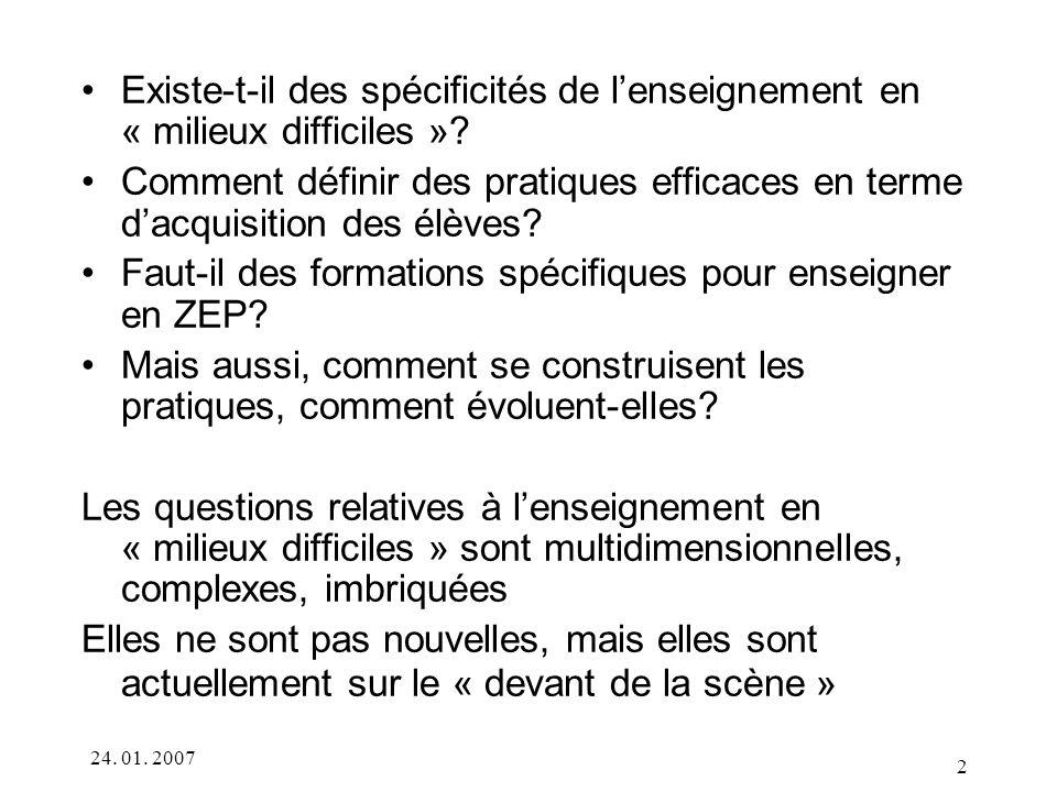 24.01. 2007 2 Existe-t-il des spécificités de lenseignement en « milieux difficiles ».