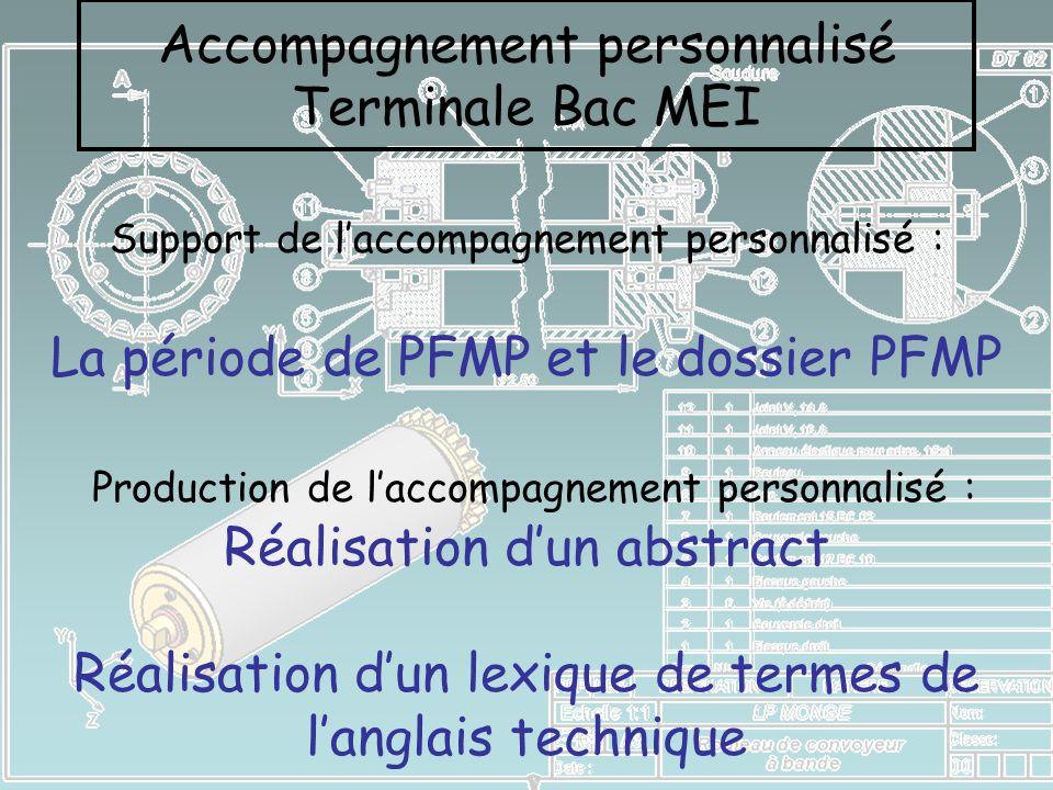 Support de laccompagnement personnalisé : La période de PFMP et le dossier PFMP Production de laccompagnement personnalisé : Réalisation dun abstract