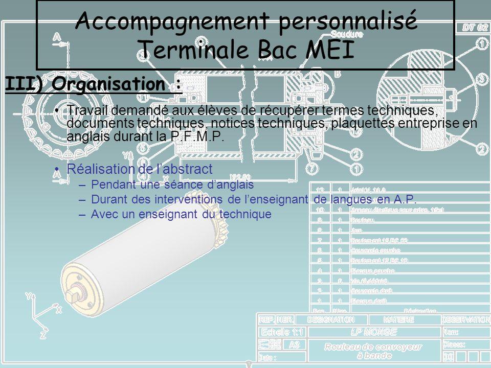 III) Organisation : Travail demandé aux élèves de récupérer termes techniques, documents techniques, notices techniques, plaquettes entreprise en angl