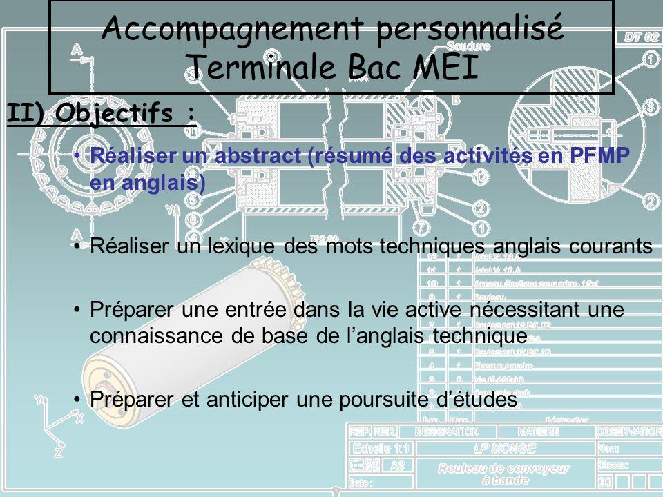 II) Objectifs : Réaliser un abstract (résumé des activités en PFMP en anglais) Réaliser un lexique des mots techniques anglais courants Préparer une e