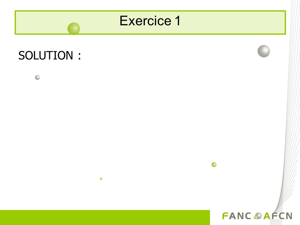 Exercice 1 SOLUTION :