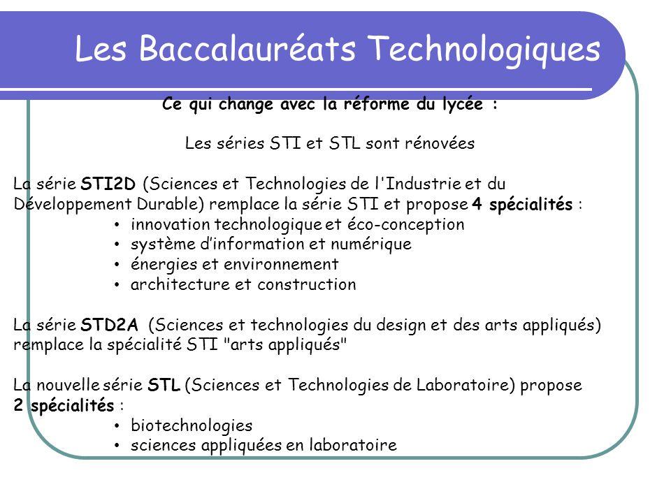 Les Baccalauréats Technologiques Ce qui change avec la réforme du lycée : Les séries STI et STL sont rénovées La série STI2D (Sciences et Technologies
