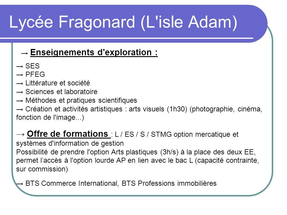 Lycée Fragonard (L'isle Adam) Enseignements d'exploration : SES PFEG Littérature et société Sciences et laboratoire Méthodes et pratiques scientifique