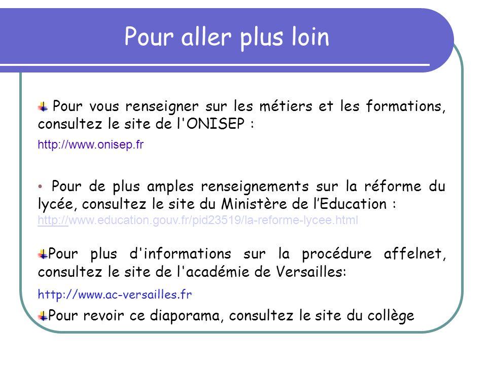 Pour aller plus loin Pour vous renseigner sur les métiers et les formations, consultez le site de l'ONISEP : http://www.onisep.fr Pour de plus amples