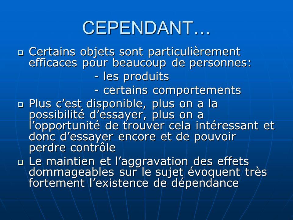 CEPENDANT… Certains objets sont particulièrement efficaces pour beaucoup de personnes: Certains objets sont particulièrement efficaces pour beaucoup d