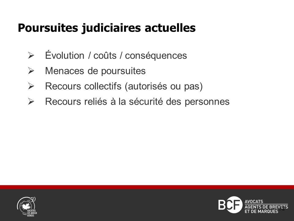 Évolution / coûts / conséquences Menaces de poursuites Recours collectifs (autorisés ou pas) Recours reliés à la sécurité des personnes Poursuites judiciaires actuelles 52