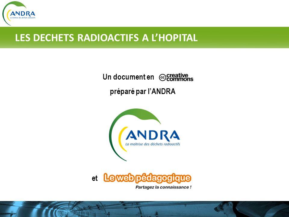 Un document en préparé par lANDRA et LES DECHETS RADIOACTIFS A LHOPITAL