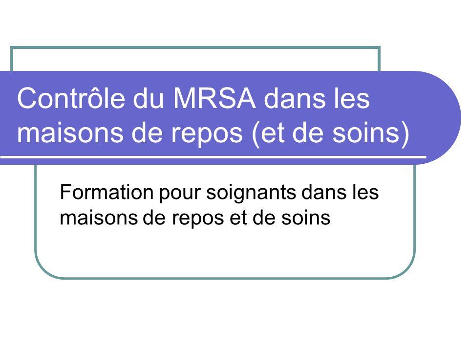 Contrôle du MRSA dans les maisons de repos (et de soins) Formation pour soignants dans les maisons de repos et de soins