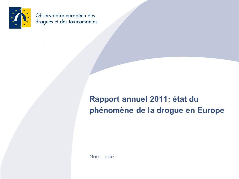 Rapport annuel 2011: état du phénomène de la drogue en Europe Nom, date