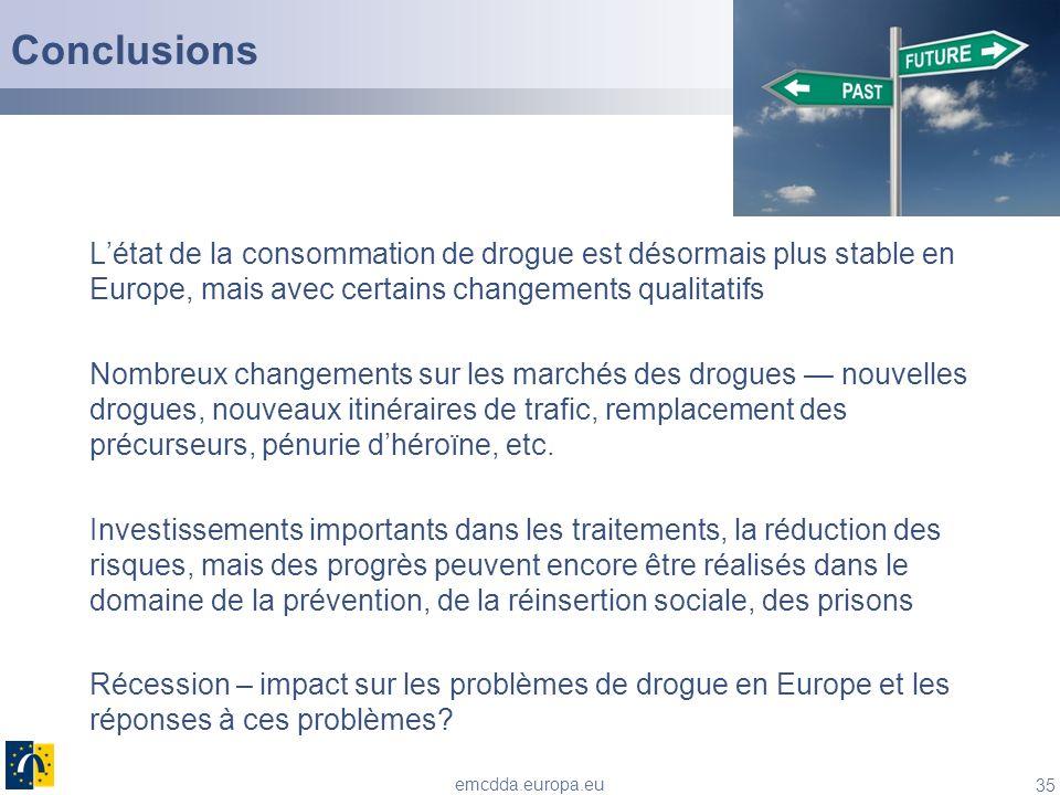 35 emcdda.europa.eu Conclusions Létat de la consommation de drogue est désormais plus stable en Europe, mais avec certains changements qualitatifs Nom