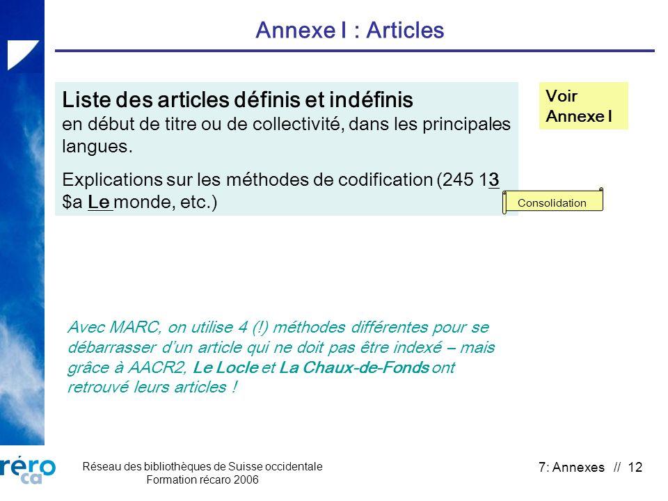 Réseau des bibliothèques de Suisse occidentale Formation récaro 2006 7: Annexes // 12 Annexe I : Articles Liste des articles définis et indéfinis en d