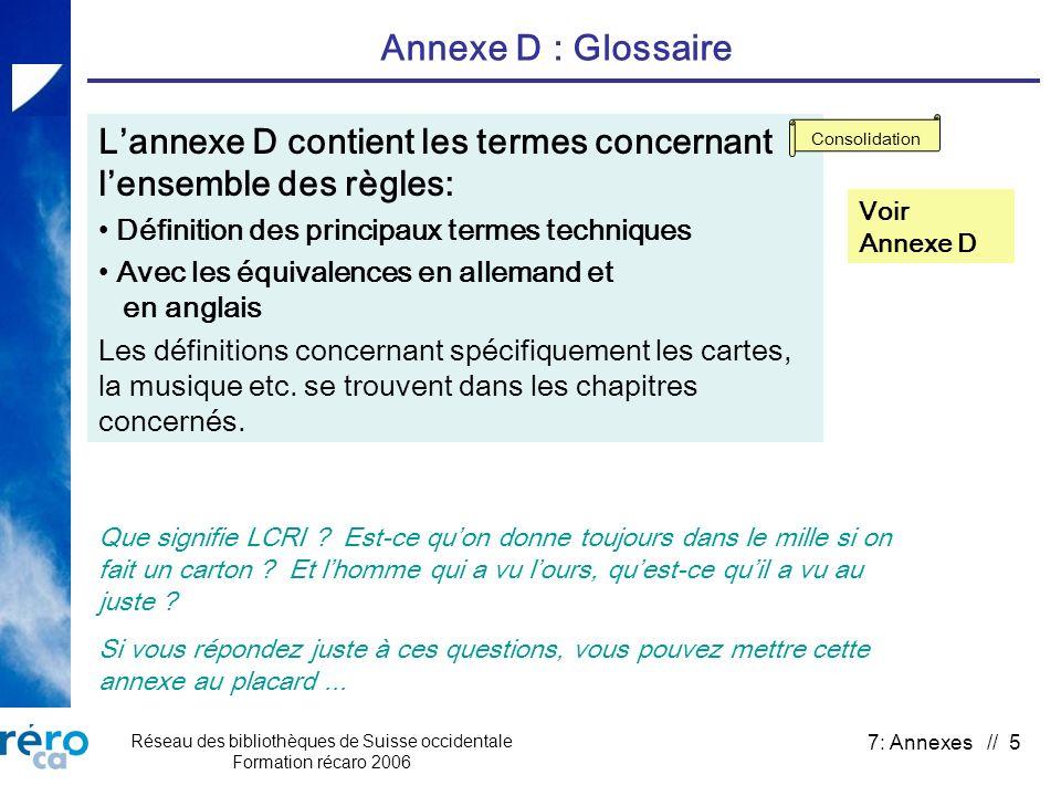 Réseau des bibliothèques de Suisse occidentale Formation récaro 2006 7: Annexes // 5 Annexe D : Glossaire Lannexe D contient les termes concernant len