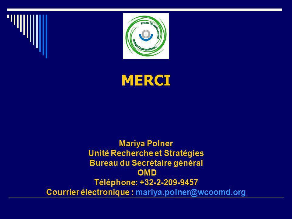 Mariya Polner Unité Recherche et Stratégies Bureau du Secrétaire général OMD Téléphone: +32-2-209-9457 Courrier électronique : mariya.polner@wcoomd.orgmariya.polner@wcoomd.org MERCI
