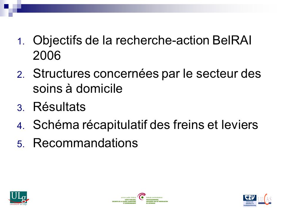 1. Objectifs de la recherche-action BelRAI 2006 2.