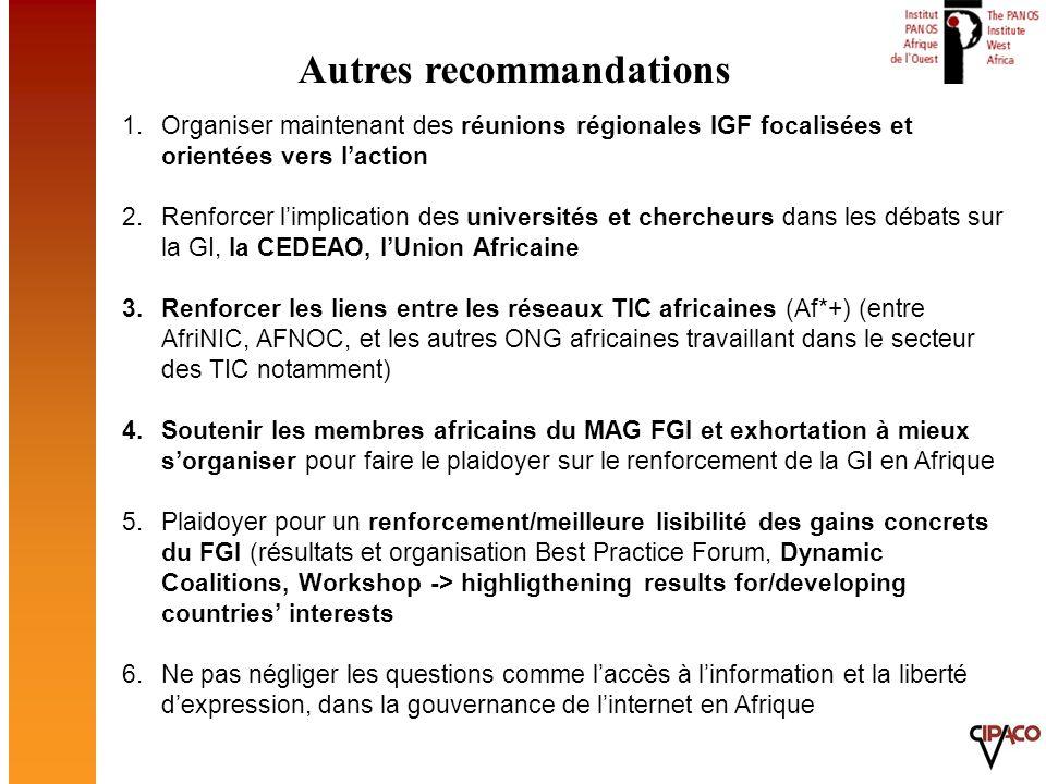 1.Organiser maintenant des réunions régionales IGF focalisées et orientées vers laction 2.Renforcer limplication des universités et chercheurs dans le