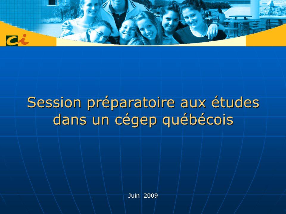 Session préparatoire aux études dans un cégep québécois Juin 2009