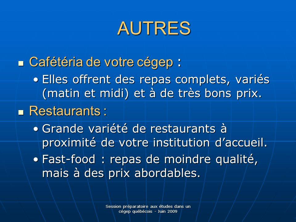 AUTRES Cafétéria de votre cégep : Cafétéria de votre cégep : Elles offrent des repas complets, variés (matin et midi) et à de très bons prix.Elles offrent des repas complets, variés (matin et midi) et à de très bons prix.