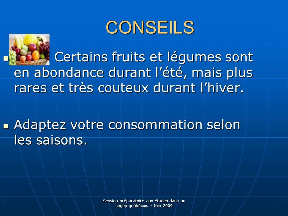 CONSEILS Certains fruits et légumes sont en abondance durant lété, mais plus rares et très couteux durant lhiver.